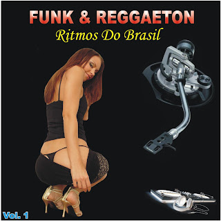 Funk & Reggaeton   Ritmos Do Brasil Vol. 1   músicas