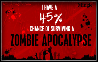 i have 45% chance of surviving a zombie attack