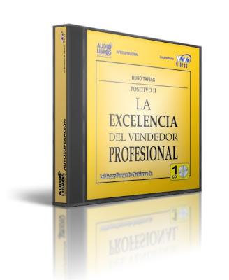 LA EXCELENCIA DEL VENDEDOR PROFESIONAL, Hugo Tapias [ AudioLibro ] – Cómo desarrollar la profesión de vendedor con mucho profesionalismo y organización