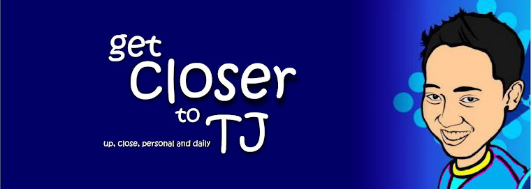 Get Closer to TJ - a Daily Blog of TJ