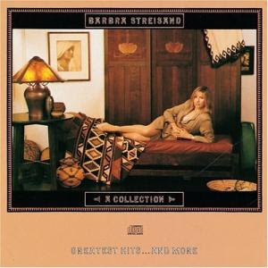 Barbra Streisand - Barbra Streisand: A Collection - Greatest Hits...And More