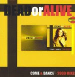 Dead or Alive - Come and Dance (2000 Mixes)