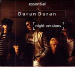 Duran Duran - Essential Duran Duran (Night Versions)
