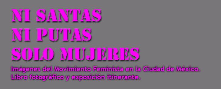 Ni Santas, Ni Putas, Solo Mujeres
