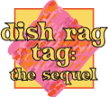 Dishrag Tag!