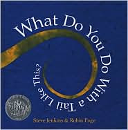 What do you do with a tail like this? children's book review steve jenkins caldecott honor book 2004
