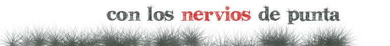 Con Los Nervios De Punta