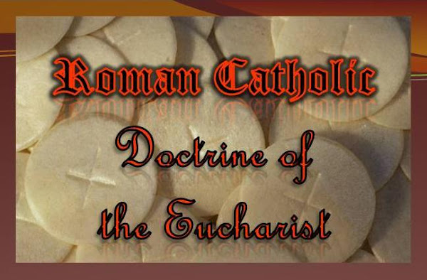 Roman Catholic Doctrine of the Eucharist