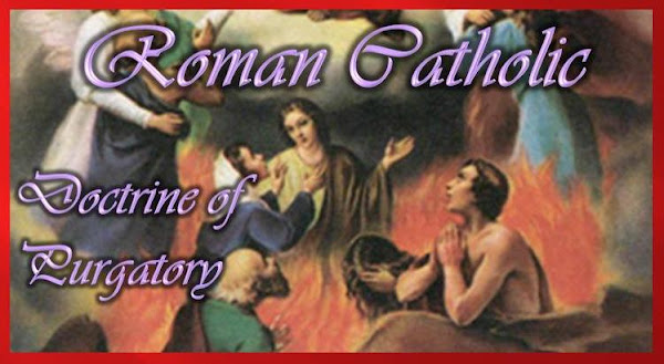Roman Catholic Doctrine of Purgatory