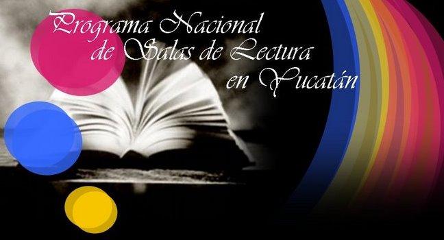 Programa Nacional de Salas de Lectura en Yucatán.