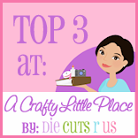 Top 3 at A Crafty Little Place!