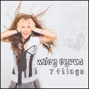 Miley Cyrus on Celeste S Media Central  Miley Cyrus   7 Things