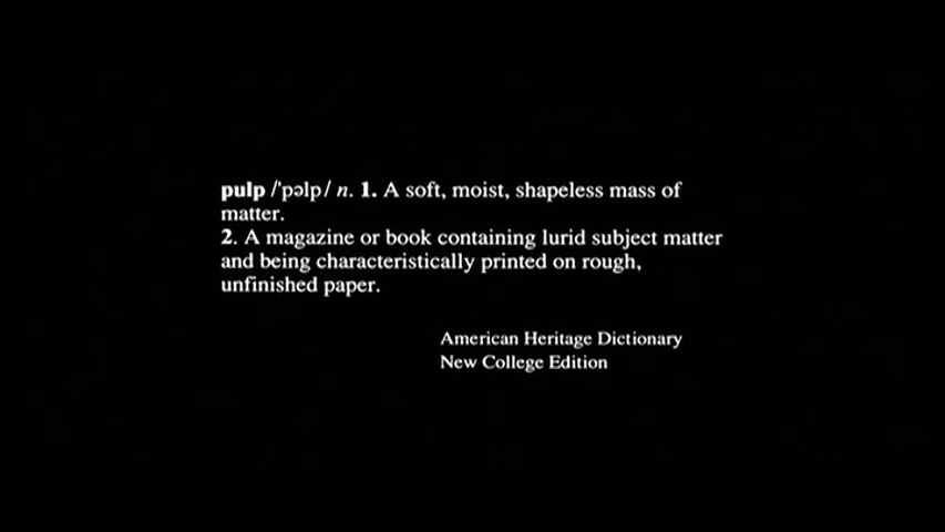 "mostly movies everybody be cool this is a robbery pulp fiction  first we see a title card two dictionary definitions of ""pulp "" 1 a soft moist shapeless mass of matter 2 the one we are concerned a"