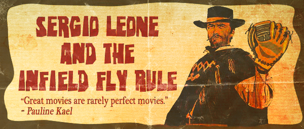 Sergio Leone and the Infield Fly Rule
