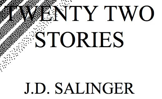 The Centered Librarian: 22 Stories by J.D. Salinger