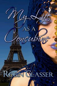 MY LIFE AS A CONCUBINE by Robin Glasser (PHAZE Book, June 2008)
