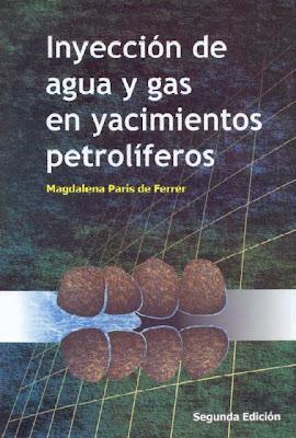 Inyección de agua y gas en yacimientos petroliferos – Magdalena Paris de Ferrer