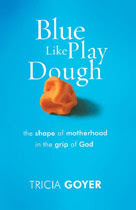 Blue Like Play Dough: Tricia Goyer l LadyD Books