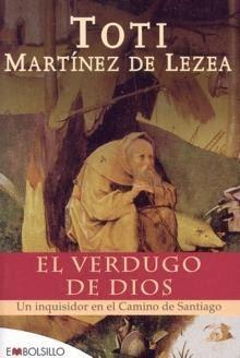 El verdugo de Dios – Toti Martínez de Lezea