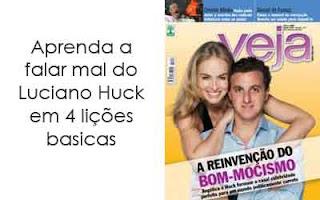 Tutorial: Aprenda a falar mal do Luciano Huck
