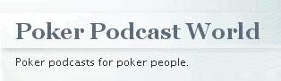 Poker Podcast World