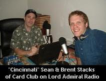 'Cincinnati' Sean & Brent Stacks, hosts of Card Club on Lord Admiral Radio
