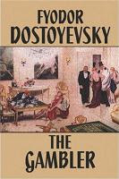 'The Gambler' by Fyodor Dostoevsky