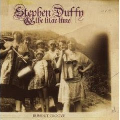 Stephen Duffy & The Lilac Time - Runout Groove