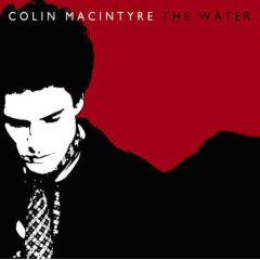 Colin MacIntyre - The Water