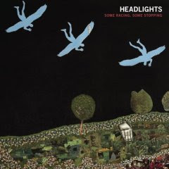 Headlights - Some Racing, Some Stopping
