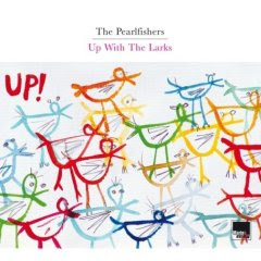 The Pearlfishers - Up With The Larks