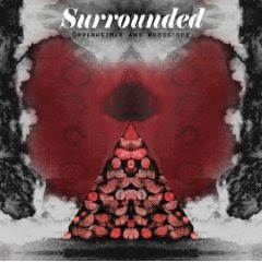 Surrounded - Oppenheimer And Woodstock