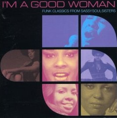 VA - I'm A Good Woman Vol.1 (Funk Classics From Sassy Soul Sisters) -