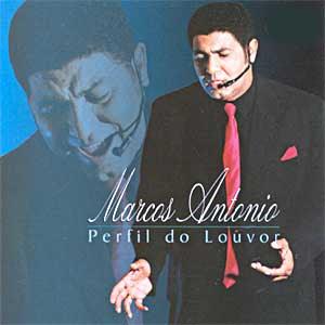 Marcos Ant�nio - Perfil do Louvor