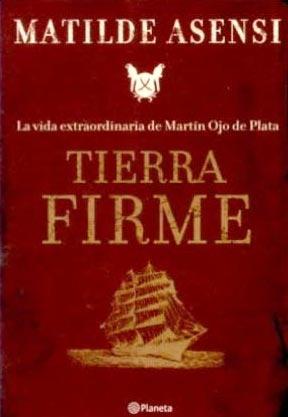 TIERRA FIRME - Matilde Asensi | De lector a lector