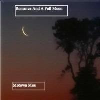 folderyu Motown Moe – Romance And A Full Moon (2009)