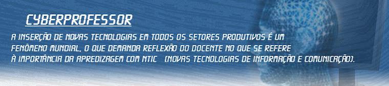 Cyber Professor - Novas Tecnologias de Informação e Comunicação