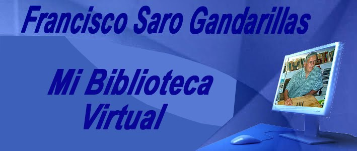 Francisco Saro Gandarillas: Mi Bibliteca Virtual