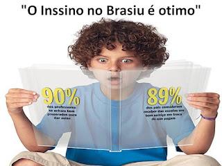 """""""O inssinu no Brasiu è otimo"""","""