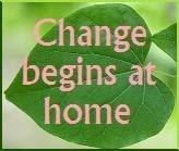 Change Begins At Home