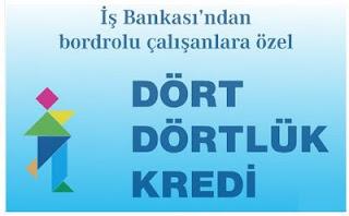 "İs Bankasi'ndan ""Dort Dortluk Kredi"""