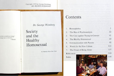title and contents page of George Weinberg's 1972 book on homophobia and 1999 picture of left to right Dick Leitsch, John Paul Hudson, Jack Nichols, Dr. George Weinberg and Randolfe Wicker