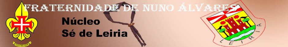 FRATERNIDADE DE NUNO ÁLVARES-Núcleo Sé Leiria