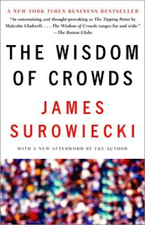 The Wisdom of Crowds, by James Surowiecki