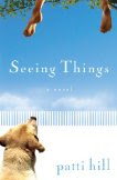 Seeing Things by Patti Hill