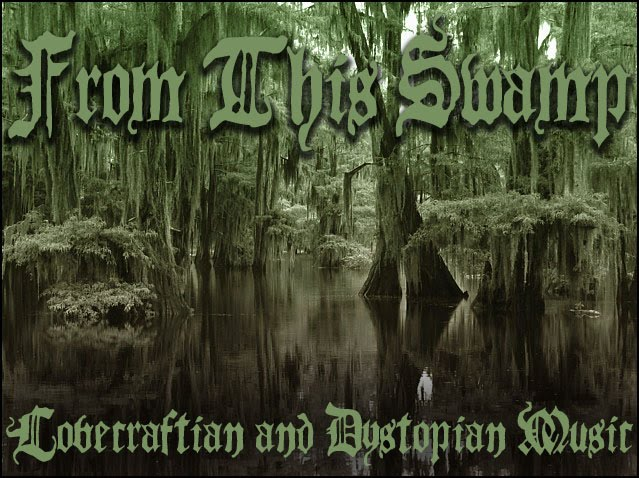 From This Swamp - Lovecraftian and Dystopian Music