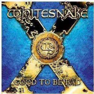 whitesnake Whitesnake   Good To Be Bad