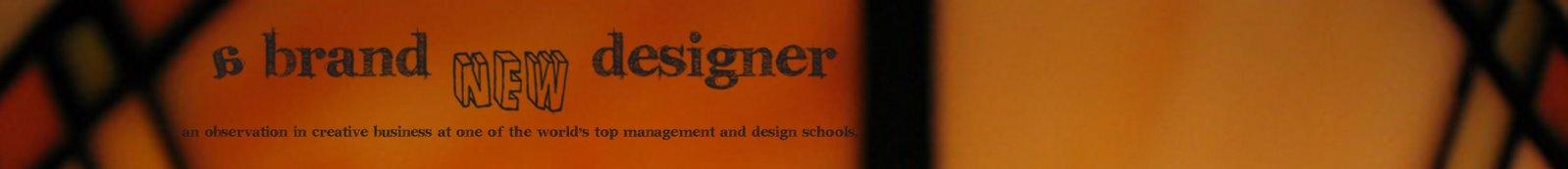 A BRAND new DESIGNER