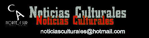 NOTICIAS CULTURALES