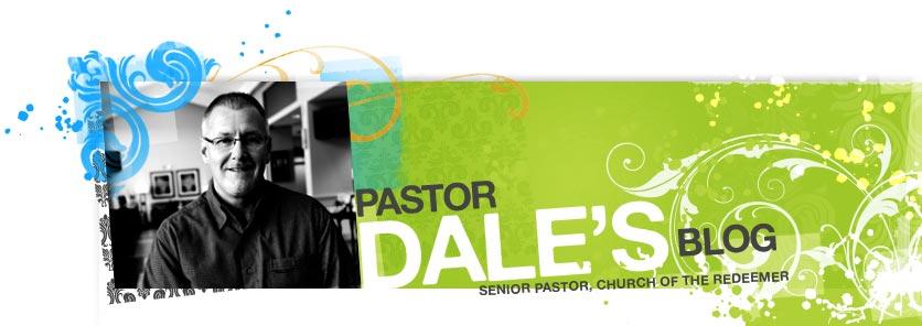 Pastor Dale's Blog